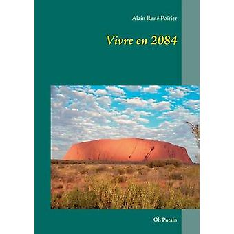 Vivre en 2084Oh Putain by Poirier & Alain Ren