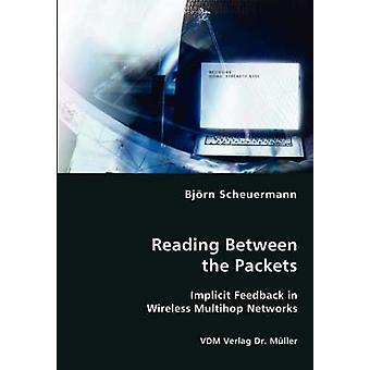 Lectura entre el Feedback implícito de paquetes en redes sin hilos Multihop Scheuermann y Bjrn