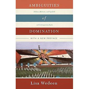 Ambiguities of Domination - Politics - Rhetoric - and Symbols in Conte