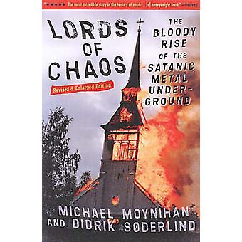 Lords of Chaos - The Bloody Rise of the Satanic Metal Underground (2nd