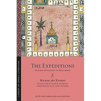 The Expeditions - An Early Biography of Muhammad by Mamar Ibn Rashid -
