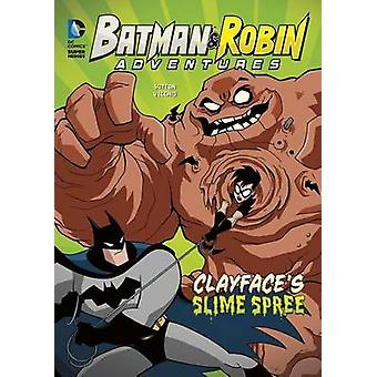 Clayface's Slime Spree by Laurie S Sutton - Luciano Vecchio - 9781496