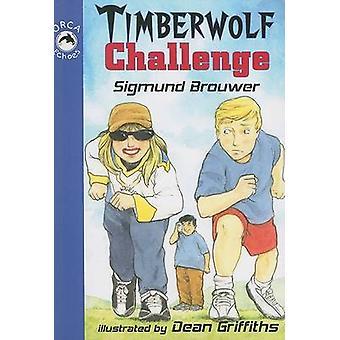 Timberwolf Challenge by Sigmund Brouwer - Dean Griffiths - 9781551437