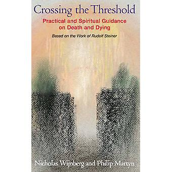 Crossing the Threshold - Practical and Spiritual Guidance on Death and