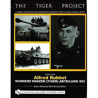 The Tiger Project - A Series Devoted to Germany's World War II Tiger T