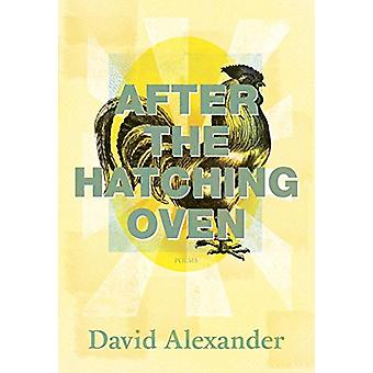 After the Hatching Oven by David Alexander - 9780889713420 Book