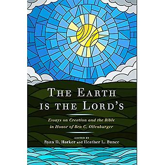 Earth Is the Lord's: Essays on Creation and the� Bible in Honor of Ben C.� Ollenburger