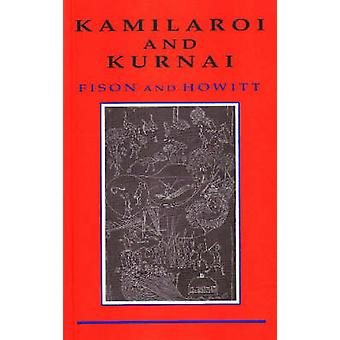 Kamilaroi and Kurnai - Group-Marriage and Relationship - and Marriage