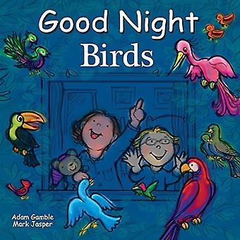 Good Night Birds by Adam Gamble - Mark Jasper - 9781602194311 Book