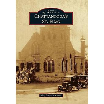 Chattanooga's St. Elmo by Gay Morgan Moore - 9780738594330 Book