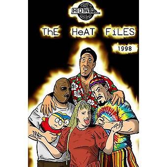 The Heat Files 1998 door James DixonArnold FuriousLee MaughanBob DahlstromBenjamin Richardson