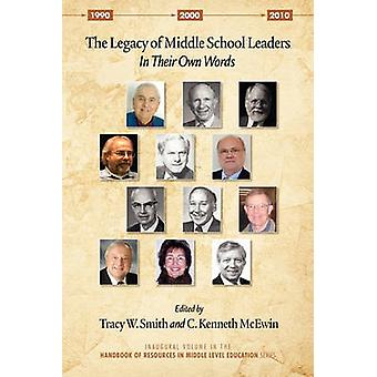 The Legacy of Middle School Leaders In Their Own Words von Smith & Tracy W.