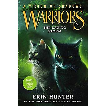 Warriors A Vision of Shadows 6 The Raging Storm by Erin Hunter