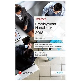 Tolleys Employment Handbook by General editor Sean Jones & Justice Slade & Members of 11 King s Bench Walk