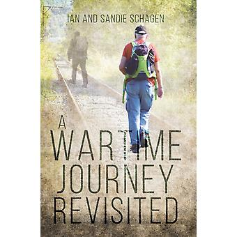 Wartime Journey Revisited by Ian Schagen