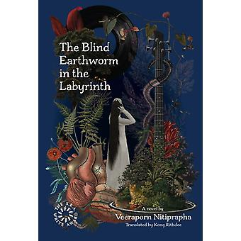 Blind Earthworm in the Labyrinth by Veeraporn Nitiprapha