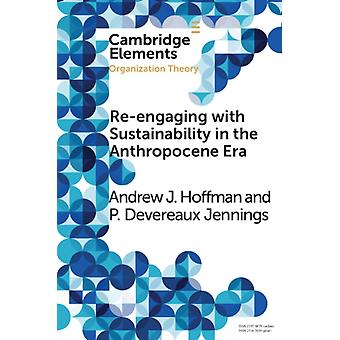 Reengaging with Sustainability in the Anthropocene Era by Andrew Hoffman