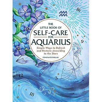 Little Book of SelfCare for Aquarius by Constance Stellas