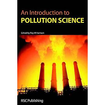 An Introduction to Pollution Science by Edited by R M Harrison