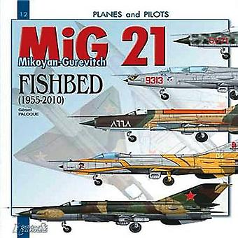 Mikoyan-Gurevitch MiG 21 - Fishbed 1955-2010 by Gerard Paloque - 97823