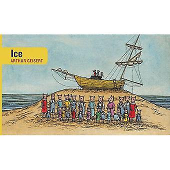 Ice by Arthur Geisert - 9781592700981 Book