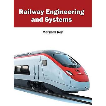Railway Engineering and Systems by Roy & Marshall