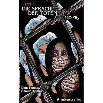 Die Sprache der Toten by Pity & N.O.