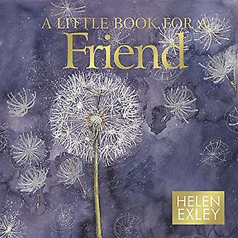 A Little Book for a Friend (Minute Mini Square Giftbook): 1 (Helen Exley Giftbooks) [Illustrated]