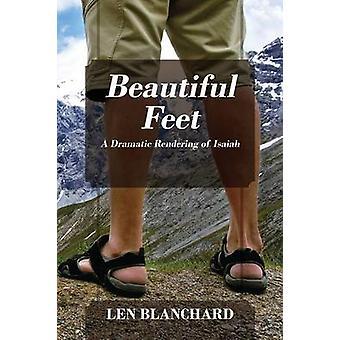 Beautiful Feet A Dramatic Rendering of Isaiah by Blanchard & Len