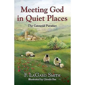 Meeting God in Quiet Places by Smith & F. Lagard