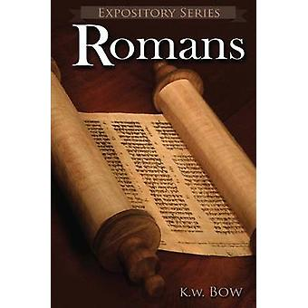 Romans A Literary Commentary On the Book of Romans by Bow & Kenneth W