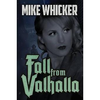 Fall from Valhalla by Whicker & Mike