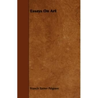 Essays on Art by Palgrave & Francis Turner