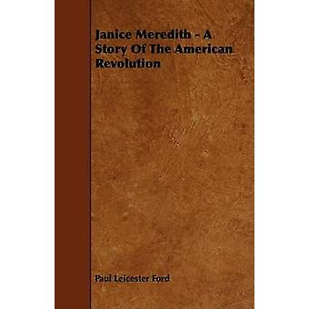 Janice Meredith  A Story of the American Revolution by Ford & Paul Leicester