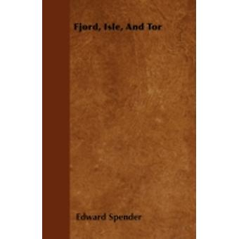 Fjord Isle And Tor by Spender & Edward