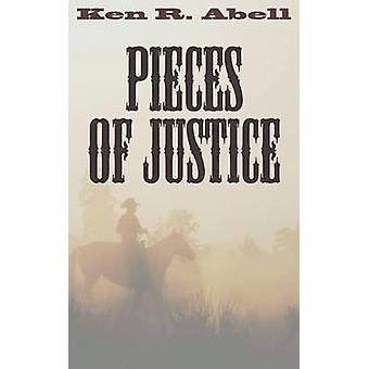 Pieces of Justice by Abell & Ken R.