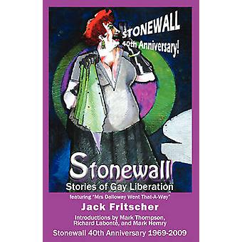 Stonewall Stories of Gay Liberation by Fritscher & Jack