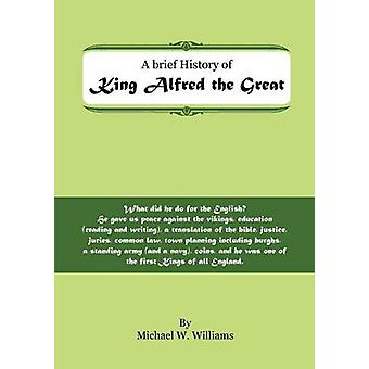 King Alfred by Williams & Michael W.