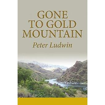 Gone To Gold Mountain by Ludwin & Peter