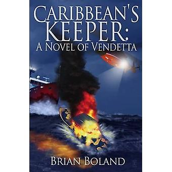 Caribbeans Keeper A Novel of Vendetta by Boland & Brian