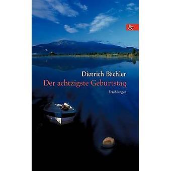 Der achtzigste Geburtstag by Bchler & Dietrich