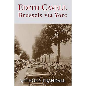 Edith Cavell Brussels via Yorc by Randall & Anthony J
