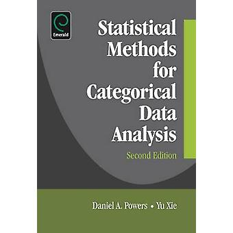 Statistical Methods for Categorical Data Analysis by Daniel Powers -