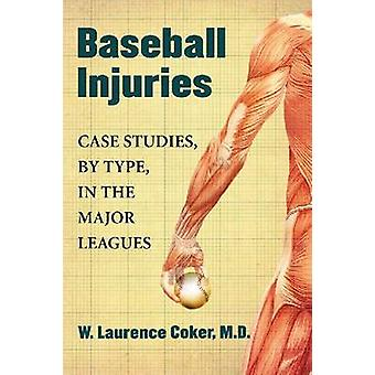 Baseball Injuries - Case Studies - by Type - in the Major Leagues by W