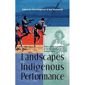 Landscapes of Indigenous Performance - Music - Song and Dance of the T