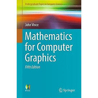 Mathematics for Computer Graphics by John Vince - 9781447173342 Book