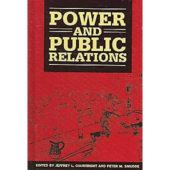 Power and Public Relations by Jeffrey L. Courtright - 9781572736801 B