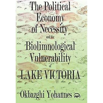 Political Economy of Necessity and the Biolimnological Vulnerability