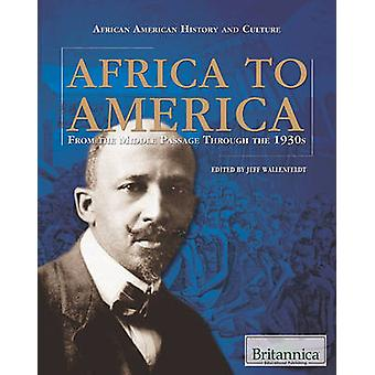 Africa to America - From the Middle Passage Through the 1930s by Jeff
