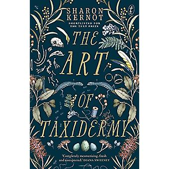 The Art Of Taxidermy by Sharon Kernot - 9781925603743 Book